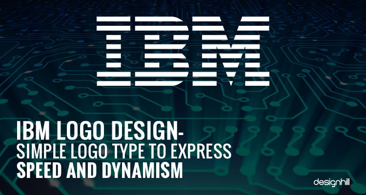 IBM Logo Design– Simple Logo Type To Express Speed And Dynamism