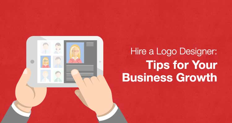 Hire a Logo Designer: Tips for Your Business Growth