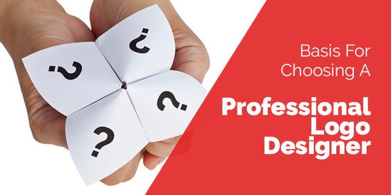 Basis For Choosing A Professional Logo Designer