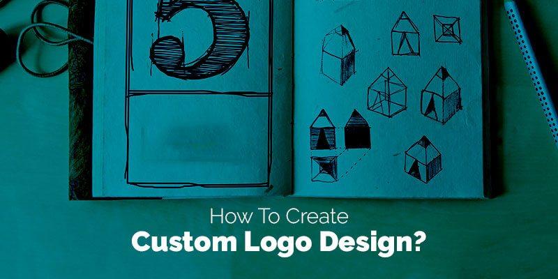 How To Create Custom Logo Design?
