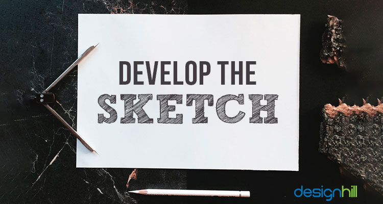 Develop The Sketch