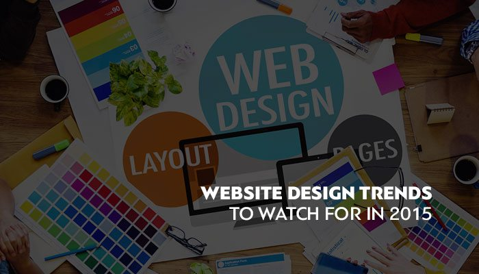 Website Design Trends To Watch For In 2015