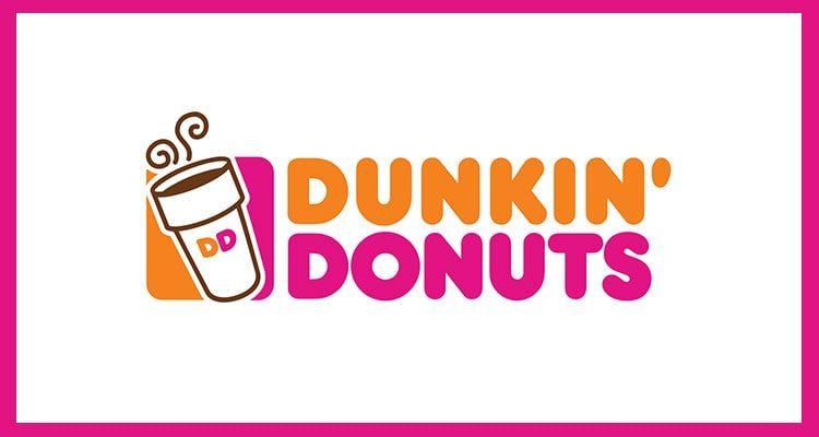 Dunkin' & Donuts