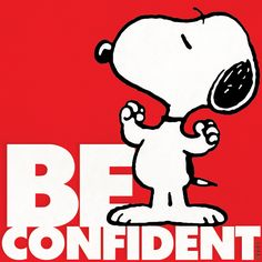 Be confident - Graphic Design Projects