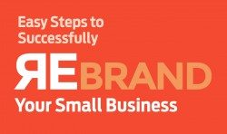 Easy Steps to Successfully Rebrand Your Small Business