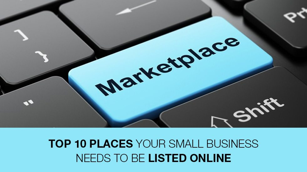 Top 10 Places Your Small Business Needs to Be Listed Online