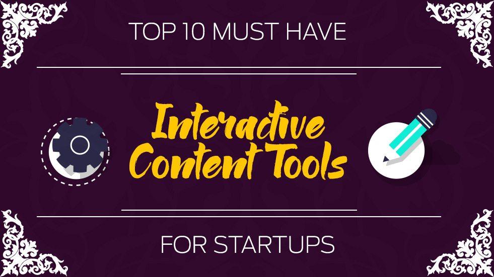 Top 10 Must-HaveInteractive Content Tools For Startups