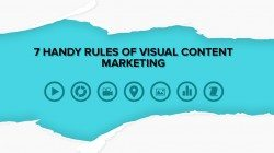 7 Handy Rules of Visual Content Marketing