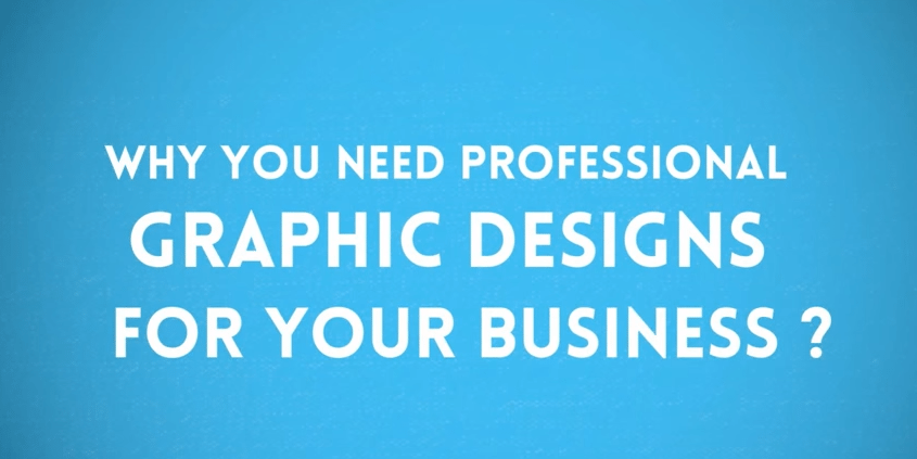 Why You Need Professional Graphic Designer For Your Business