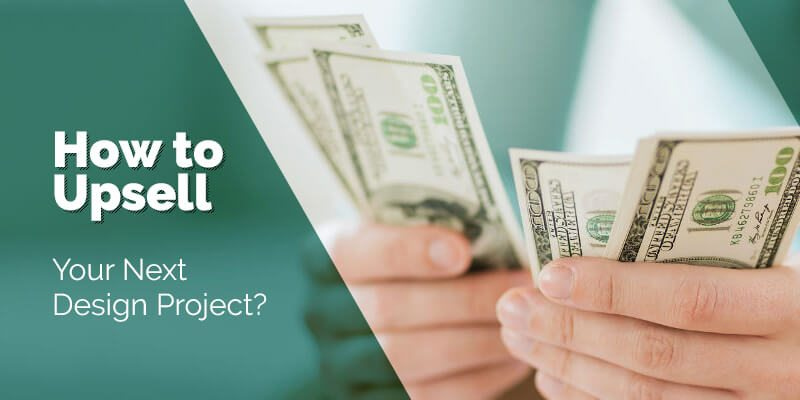 How to upsell your next design project