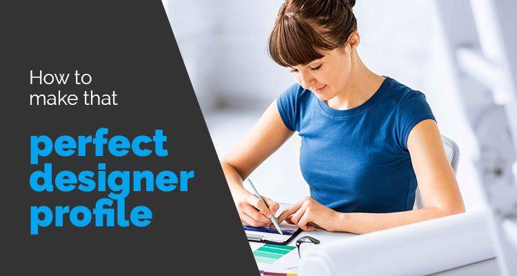 Perfect Designer Profile
