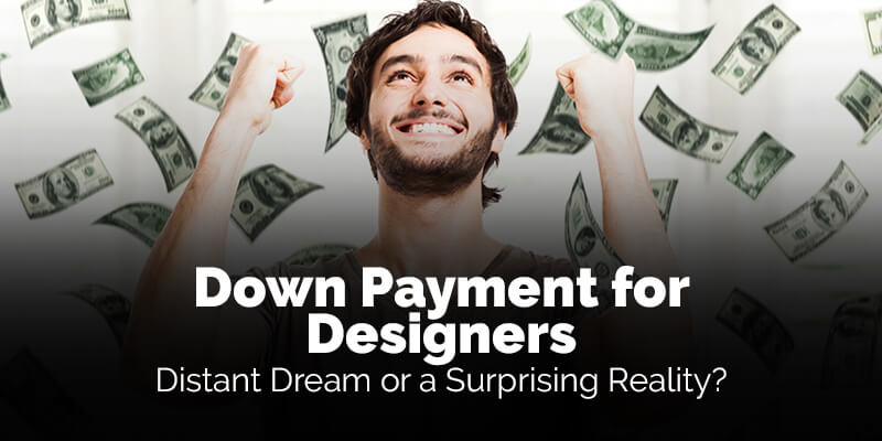 Down Payment for Designers Distant Dream or Surprising Reality