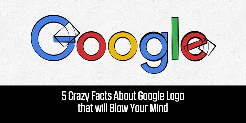 Crazy Facts About Google Logo