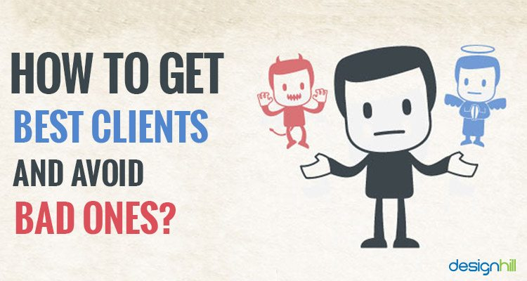 How To Get Best Clients and Avoid Bad Ones