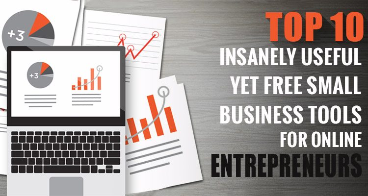 Top 10 Insanely Useful Yet Free Small Business Tools