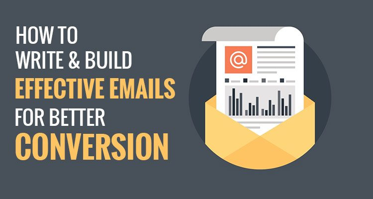 How To Write Build Effective Emails for Better Conversion