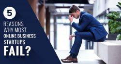 5 Reasons Why Most Online Business Startups Fail