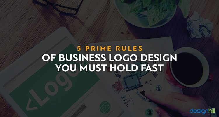 5 Prime Rules of Business Logo Design You Must Hold Fast