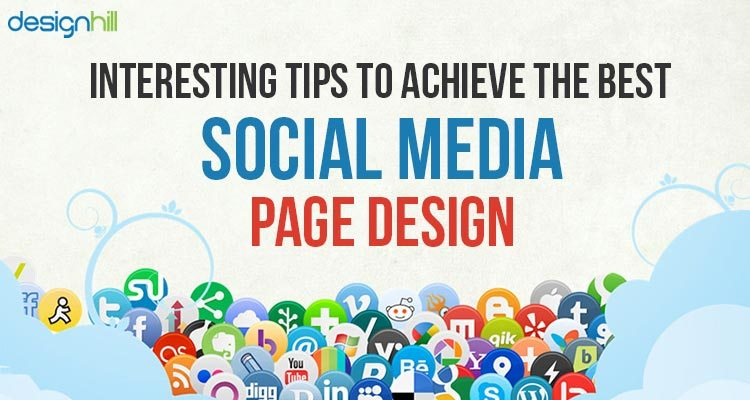 Interesting Tips To Achieve The Best Social Media Page Design