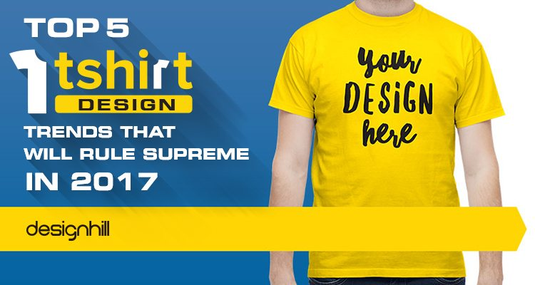 top 5 t shirt design trends that will rule supreme in 2017