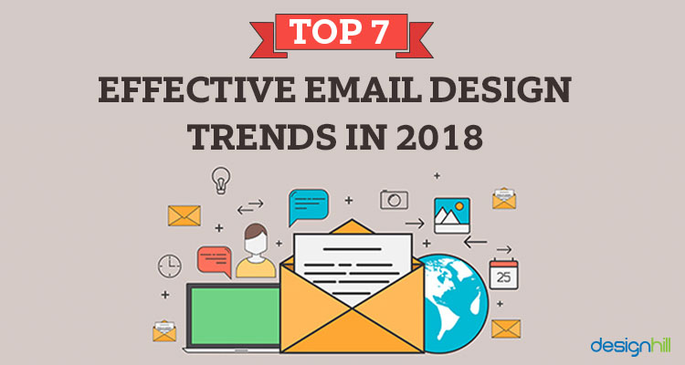 top 7 effective email design trends in 2018