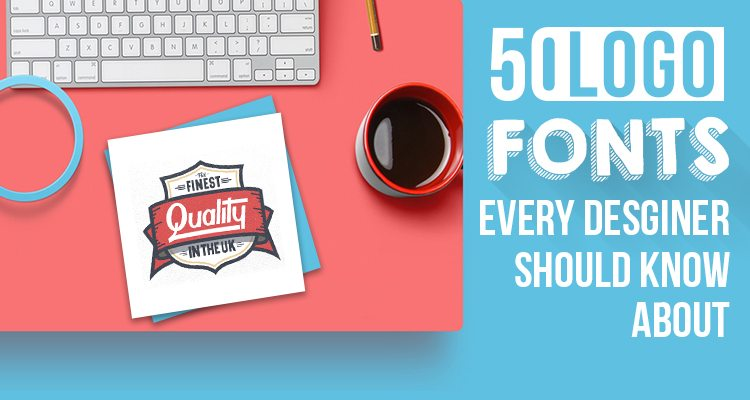 50 Logo Fonts Every Designer Should Know About – Designhill
