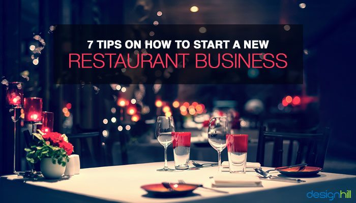 7 Tips On How To Start A New Restaurant Business