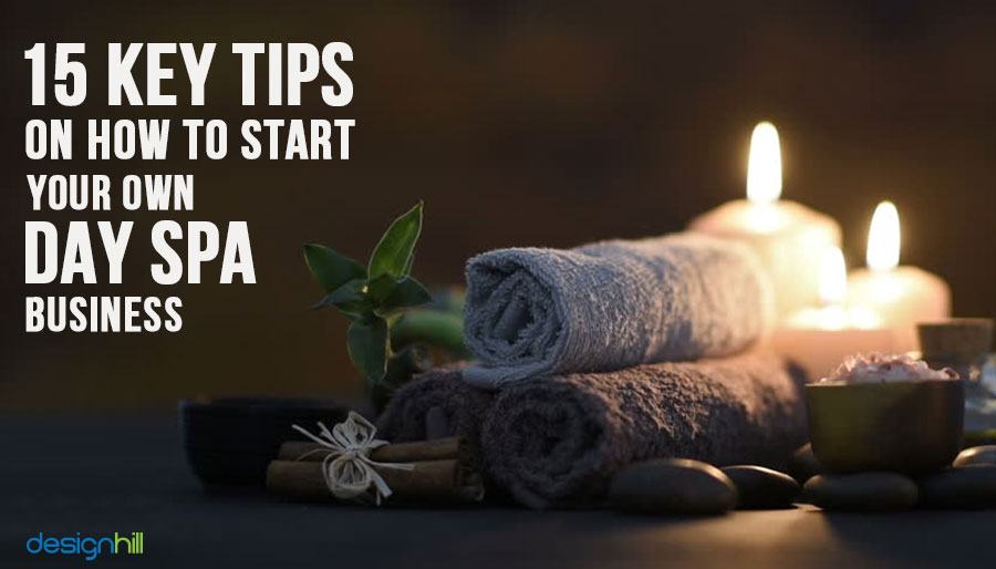 15 Key Tips On How To Start Your Own Day Spa Business