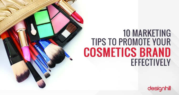 10 Marketing Tips To Promote Your Cosmetic Brand Effectively