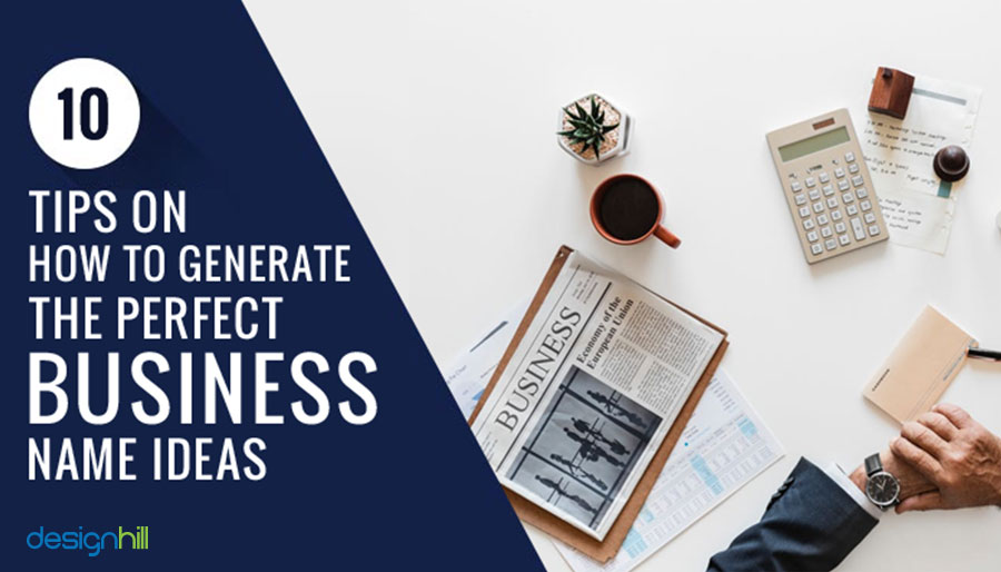 10 Tips On How To Generate The Perfect Business Name Ideas