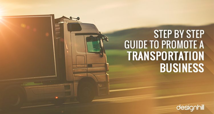 Step By Step Guide To Promote A Transportation Business