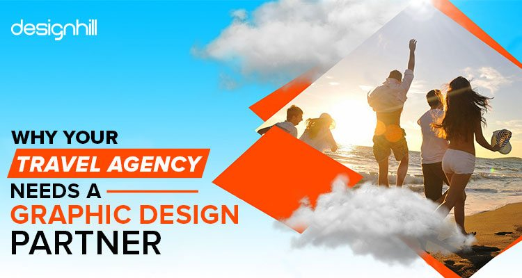 Why your travel agency needs a graphic design partner for Graphic design agency