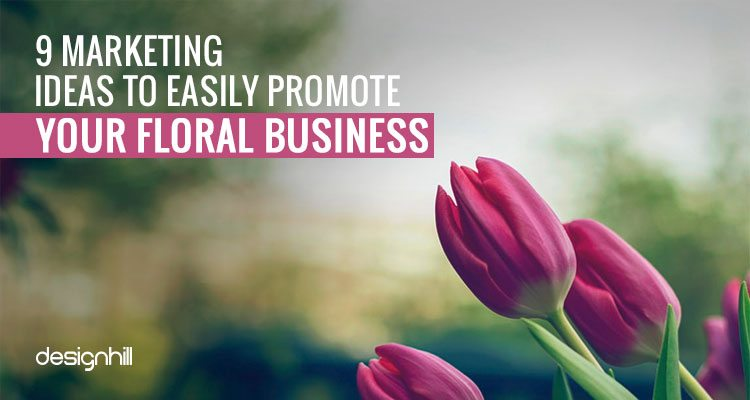 9 Marketing Ideas To Easily Promote Your Floral Business