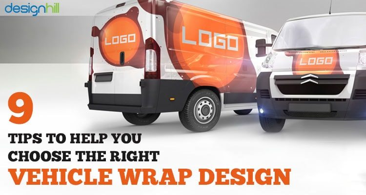 9 Tips To Help You Choose The Right Vehicle Wrap Design