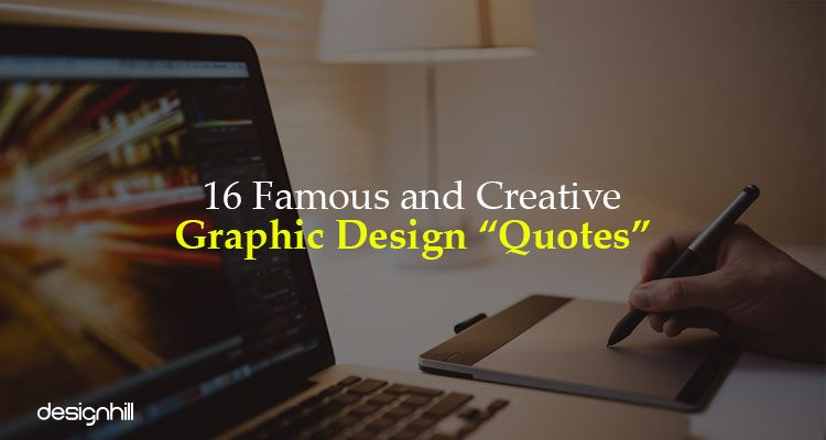 7 Graphic Design Quotes That Sure to Inspire You