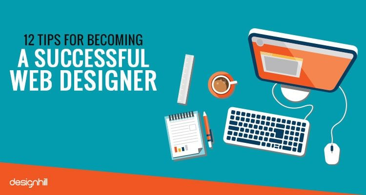 12 tips for becoming a successful web designer