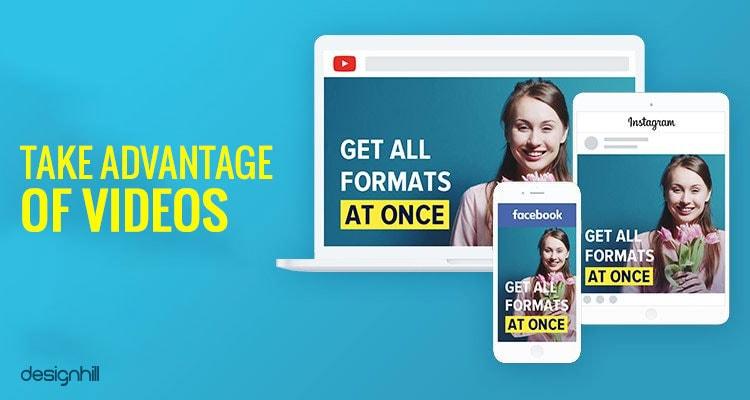 Take Advantage Of Videos