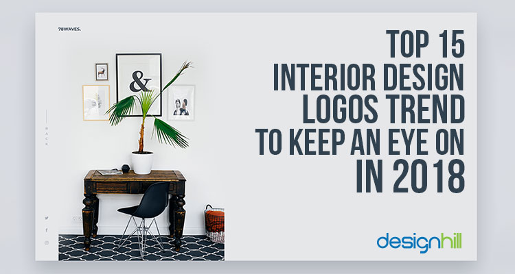 Top 15 Interior Design Logos Trend To Keep An Eye On In 2018