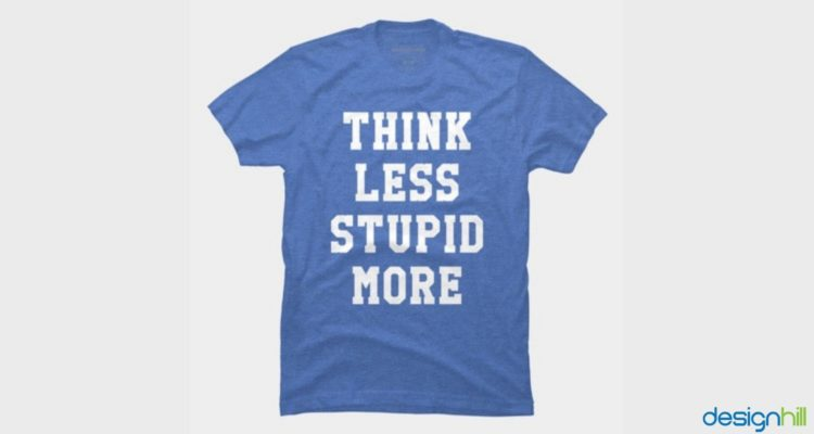 Think Less, Stupid More