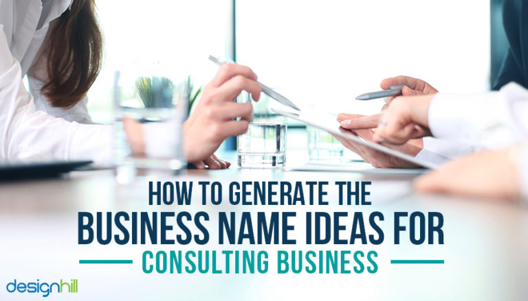How To Generate The Business Name Ideas For Consulting Business