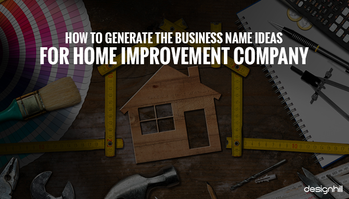 How To Generate The Business Name Ideas For Home
