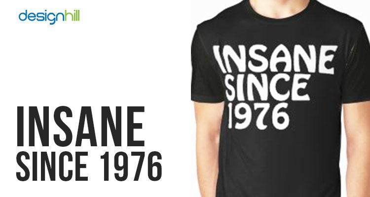 Insane Since 1976