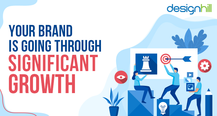 Your Brand Is Going Through Significant Growth
