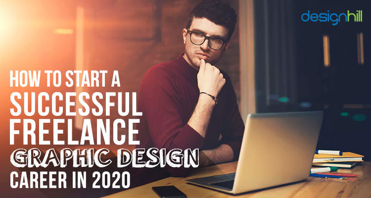 How To Start A Successful Freelance Graphic Design In 2020