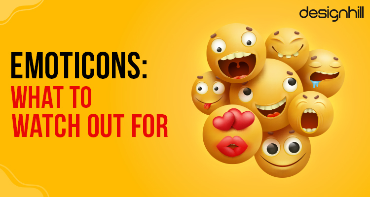 Emoticons: What To Watch Out For