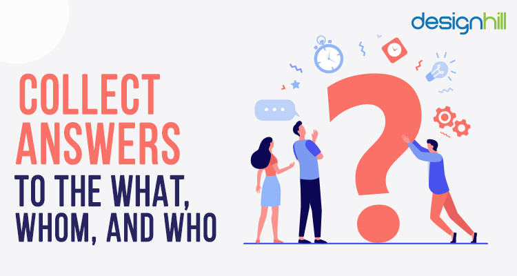 Collect Answers To The What, Whom, And Who