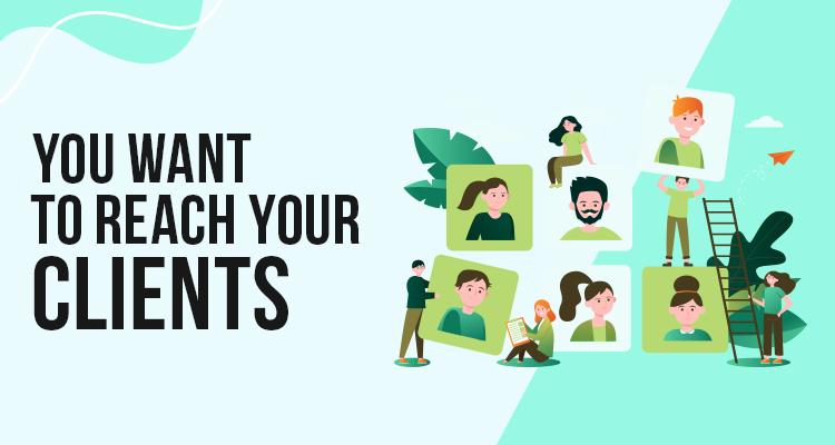 Reach Your Clients