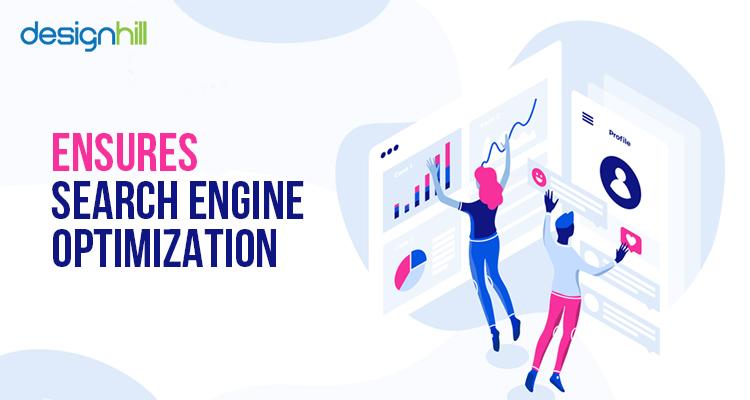 Ensures Search Engine Optimization