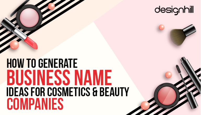 How To Generate Business Name Ideas For Cosmetics Beauty Companies