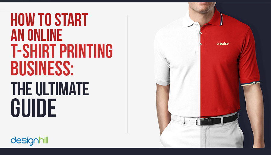 How To Start An Online T-Shirt Printing Business: The Ultimate Guide